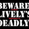 BewareLively'sDeadly